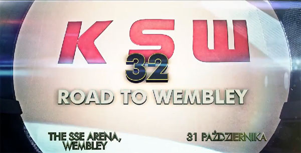 "Zapowiedź KSW 32: ""Road to Wembley"" (+video)"