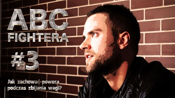 "ABC FIGHTERA #3: ""Power w trakcie zbijania wagi."" (+video)"