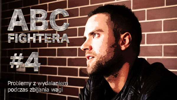 ABC FIGHTERA #4: Problemy z wydalaniem (+video)