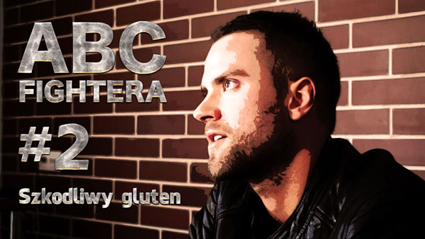 "ABC FIGHTERA #2: ""Szkodliwy gluten"" (+video)"