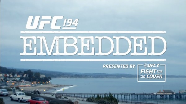 UFC 194 Embedded odc. 2 i  3 (+VIDEO)