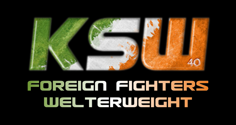 KSW 40: Dublin – Foreign Fighters #Welterweight