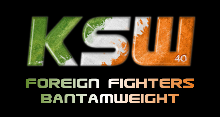 KSW 40: Dublin – Foreign Fighters #Bantamweight