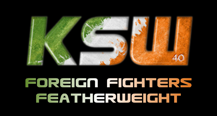 KSW 40: Dublin – Foreign Fighters #Featherweight