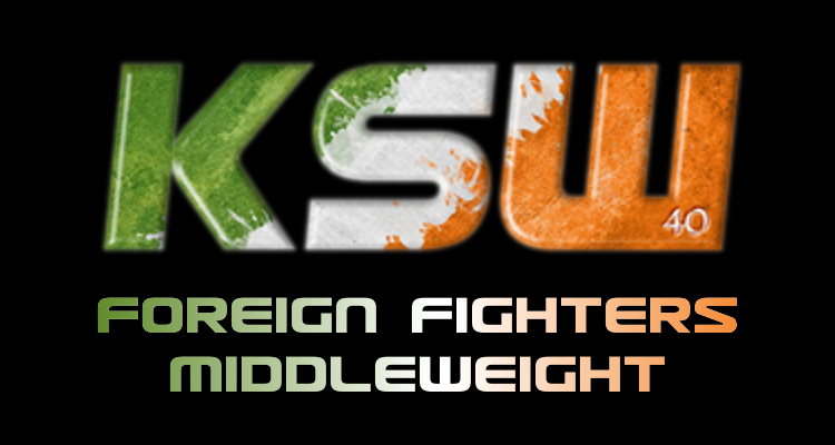 KSW 40: Dublin – Foreign Fighters #Middleweight